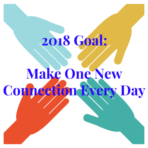 2018 Goal_Make One New Connection Every Day