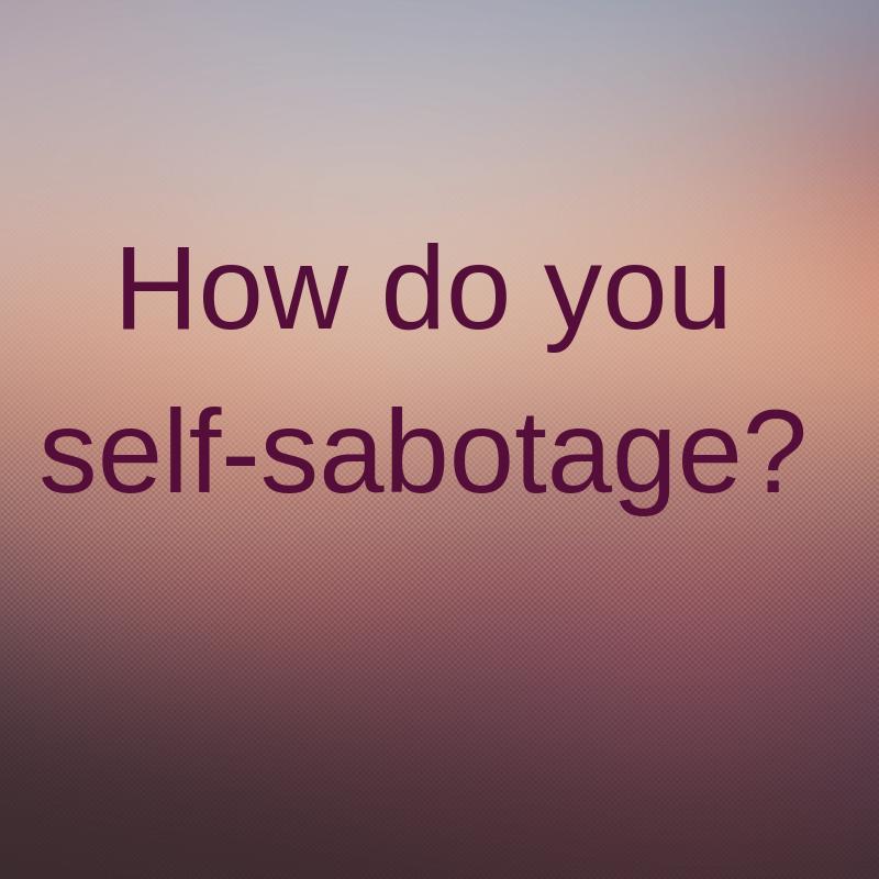 how do you self-sabotage